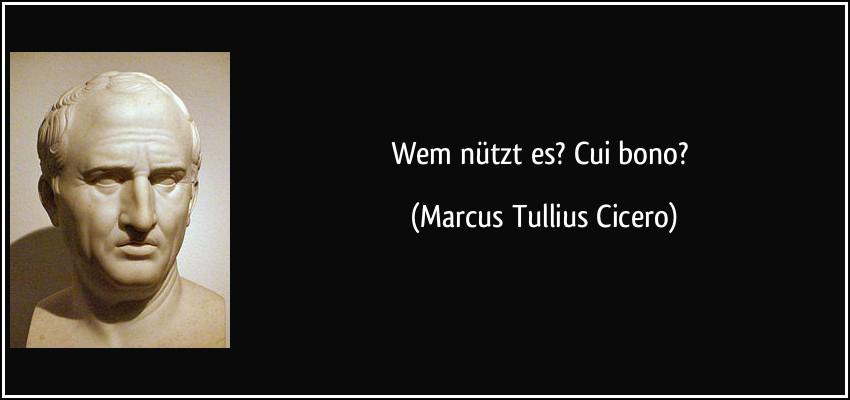 Cui bono? Marcus Tullius Cicero